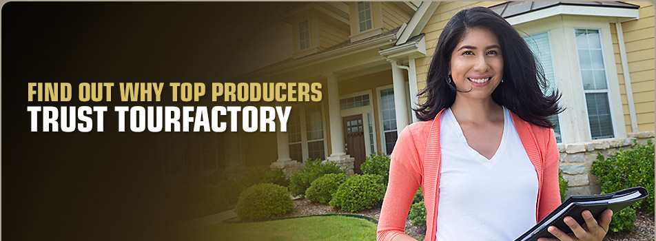 Find Out Why Top Producers Trust TourFactory